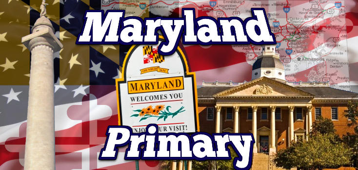 Maryland Primary Preview and Results