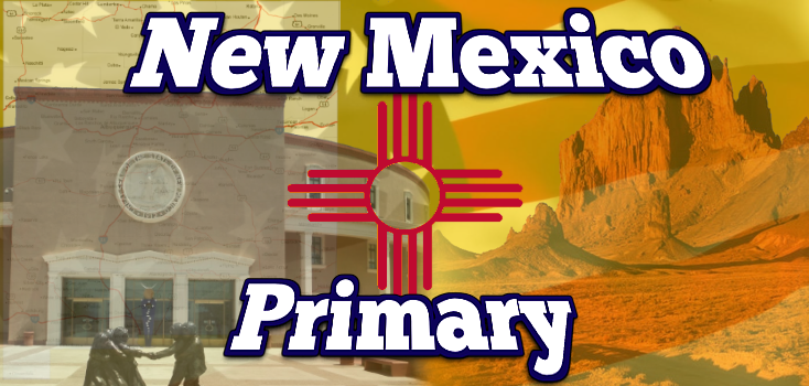 New Mexico Primary Preview and Results